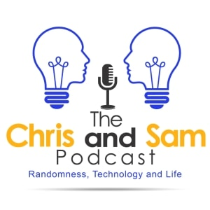 The Chris and Sam Podcast Website Update